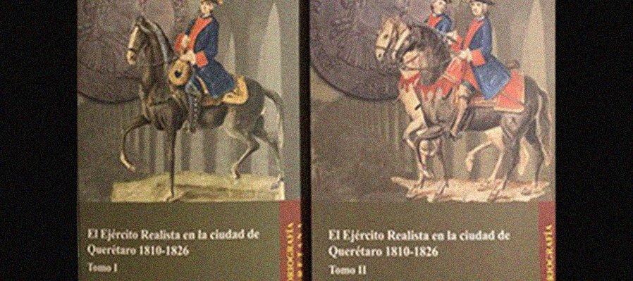 El ejército realista en la ciudad de Querétaro 1810-1826
