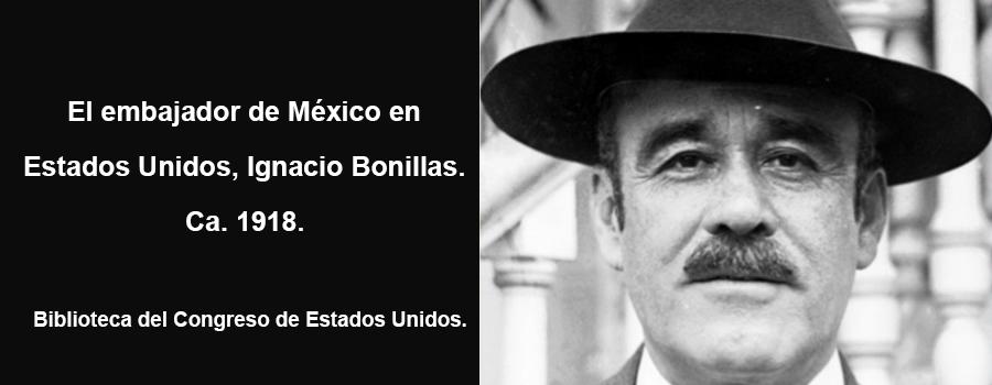6 de diciembre de 1918: Ignacio Bonillas regresa a México