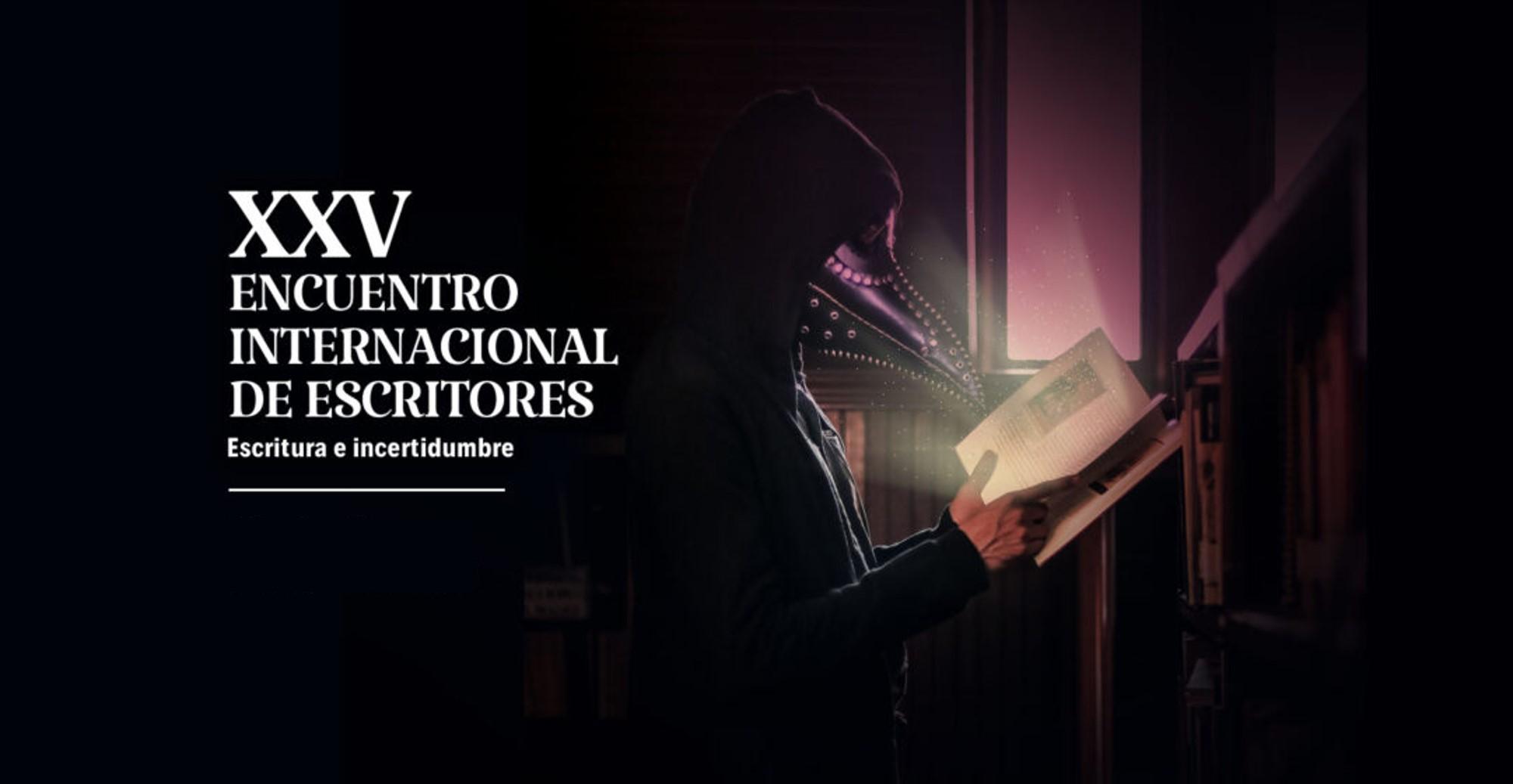 XXV Encuentro Internacional de Escritores. Claustro y luz: Las palabras como fuga