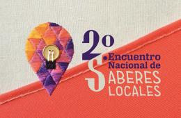 Segundo Encuentro Nacional de Saberes Locales. Grabado. M...