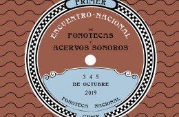 Encuentro Nacional de Fonotecas y Acervos Sonoros