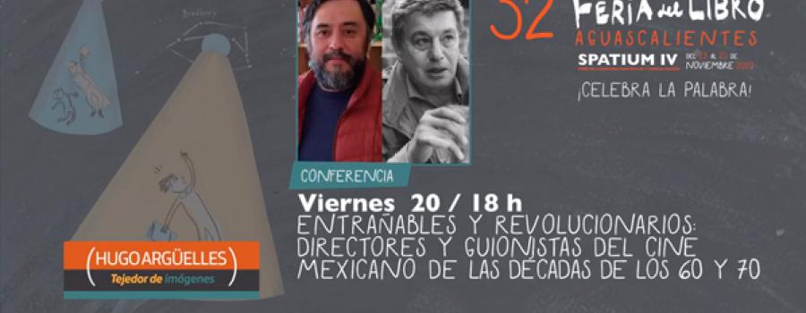 Entrañables y revolucionarios: directores y guionistas del cine mexicano de los años 60 y 70
