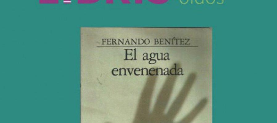 El agua envenenada de Fernando Benítez