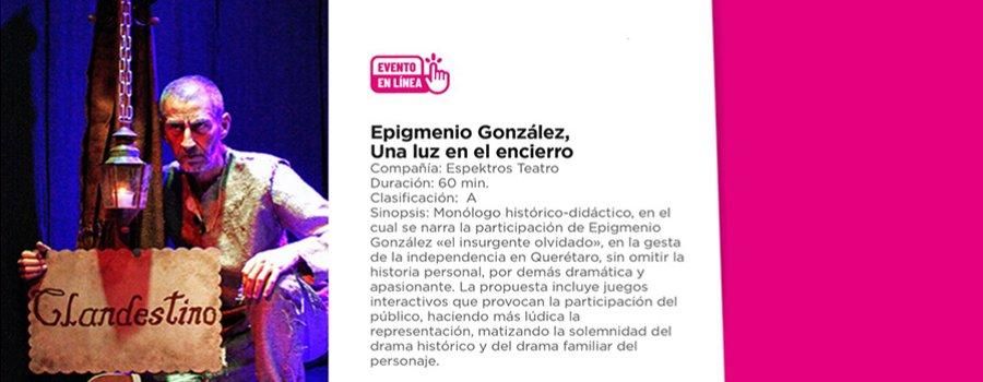 Epigmenio González: Una luz en el encierro