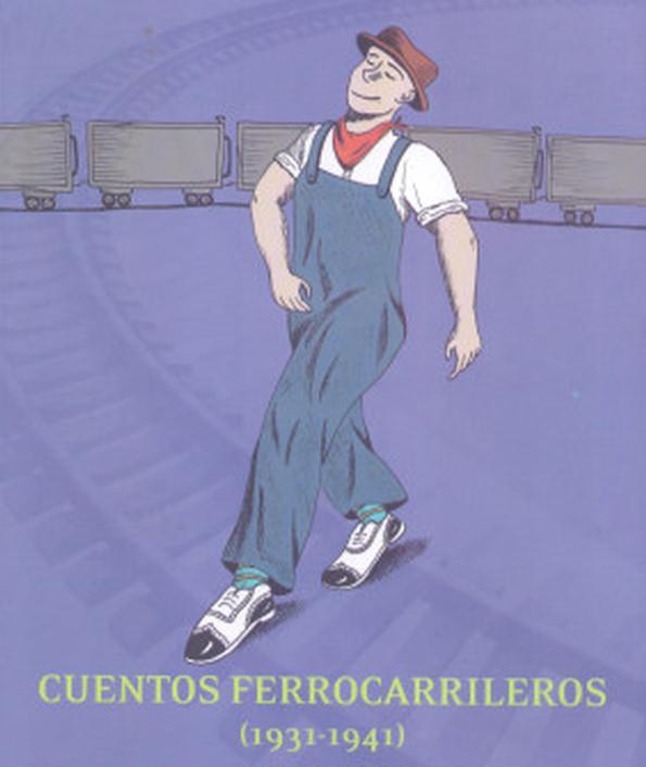 Cuentos ferrocarrileros (1931-1941)