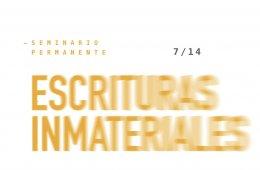 Seminario Escrituras Inmateriales, el arte nuevo de hacer...