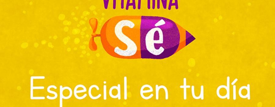 Vitamina Sé: especial en tu día. Me juego