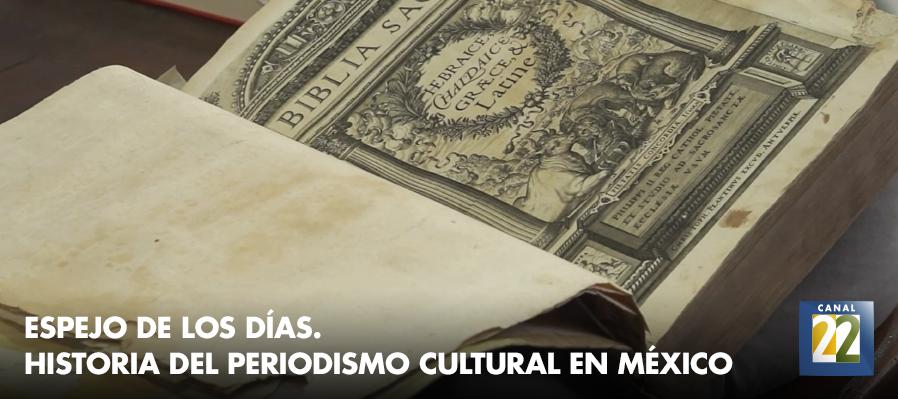 Espejo de los días. Historia del periodismo cultural en México
