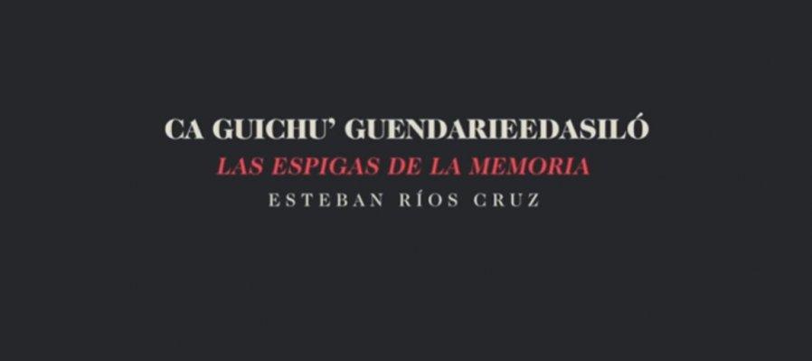 Las espigas de la memoria del escritor zapoteco Esteban Ríos Cruz