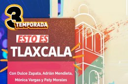 Esto es Tlaxcala: programa 32
