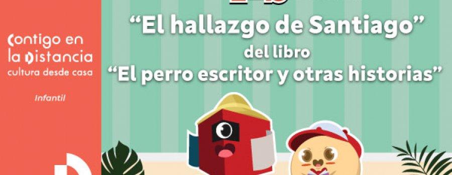 El hallazgo de Santiago del libro El perro escritor y otras historias