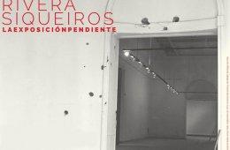 Orozco, Rivera, Siqueiros. La exposición pendiente