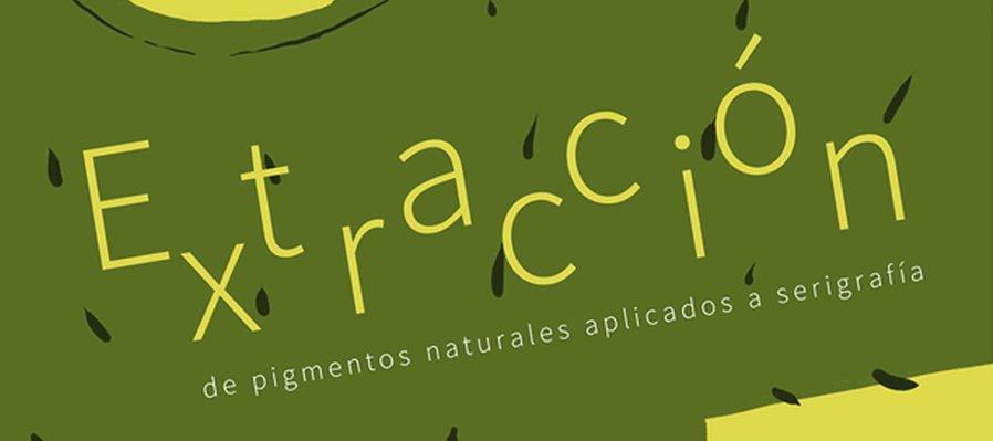 Extracción de pigmentos naturales aplicados a serigrafía