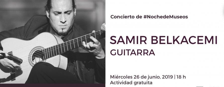 Concierto de Noche de Museos: Samir Belkacemi, guitarra