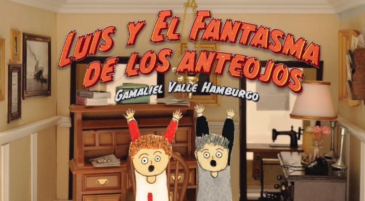 Letras y autores desde casa. Lectura del libro: Luis y el fantasma de los anteojos