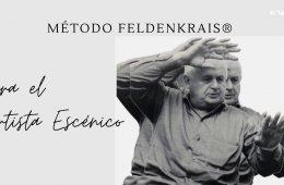 El método Feldenkrais para artistas escénicos: cosas im...