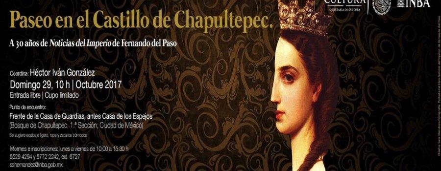 Paseo en el Castillo de Chapultepec. A 30 años de Noticias del Imperio de Fernando del Paso