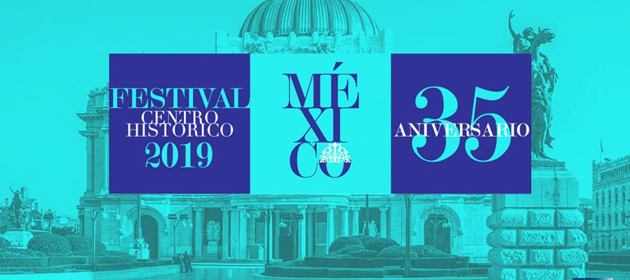 Festival del Centro Histórico de la Ciudad de México 2019