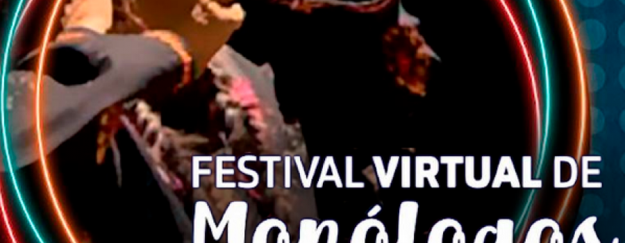 Cronología de una pandemia: Festival virtual de monólogos