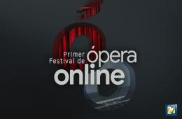 Primer Festival de Ópera Online