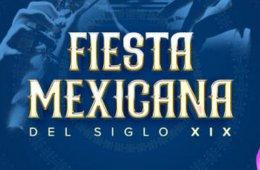 Fiesta Mexicana del Siglo XIX