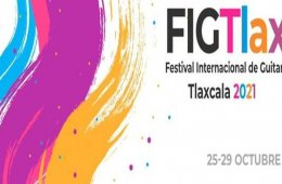 Festival Internacional de Guitarra Tlaxcala 2021 (FIGTLAX...