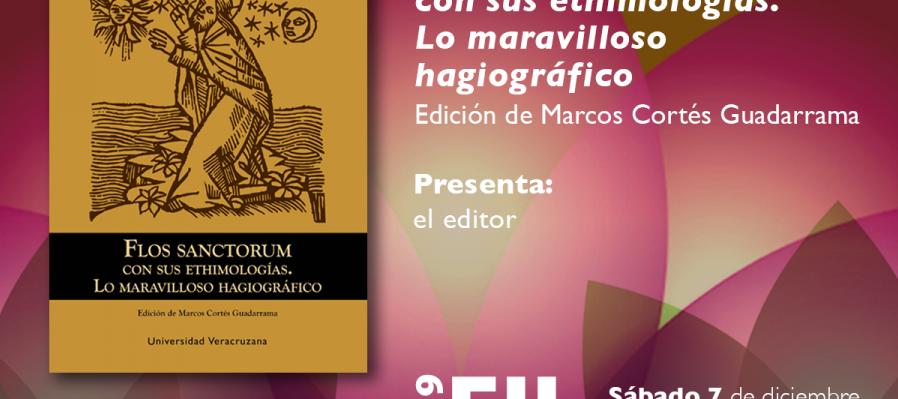 Flos sanctorum con sus ethimologías. Lo maravilloso hagiográfico