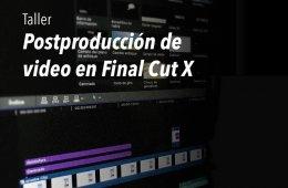 Postproducción de video en Final Cut X