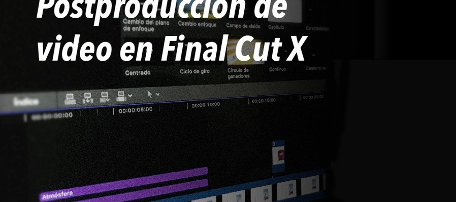 Final Cut X Video Post-Production