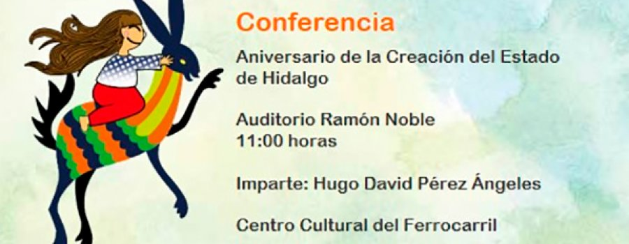 Lecture: Anniversary of the Creation of the State of Hidalgo