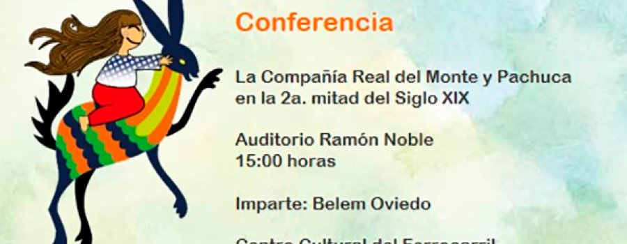 Lecture: Real del Monte Company and Pachuca in the 2nd Half of the 19th Century
