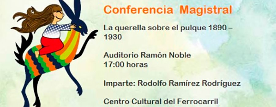 Master Lecture: The Complain about Pulque 1890-1930