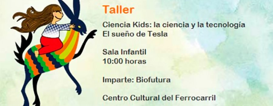 Workshop: Science Kids: Science and Technology. Tesla´s Dream
