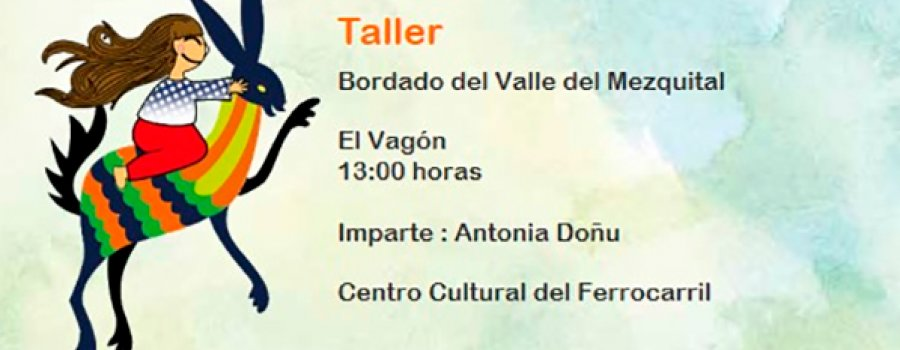 Workshop: Embroidery of Mezquital Valley