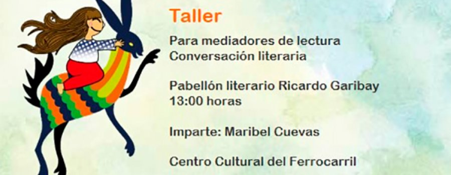 Workshop: For Reading Mediators. Literary Conversation with Maribel Cuevas