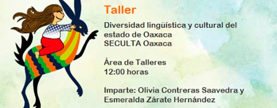 Linguistic and Cultural Diversity of the State of Oaxaca. SECULTA Oaxaca - Workshop