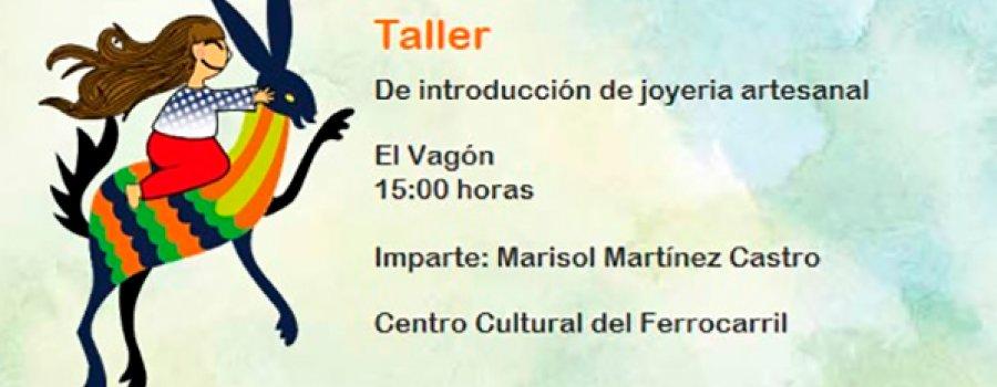 Taller de introducción de joyería artesanal impartido por Marisol Martínez Castro