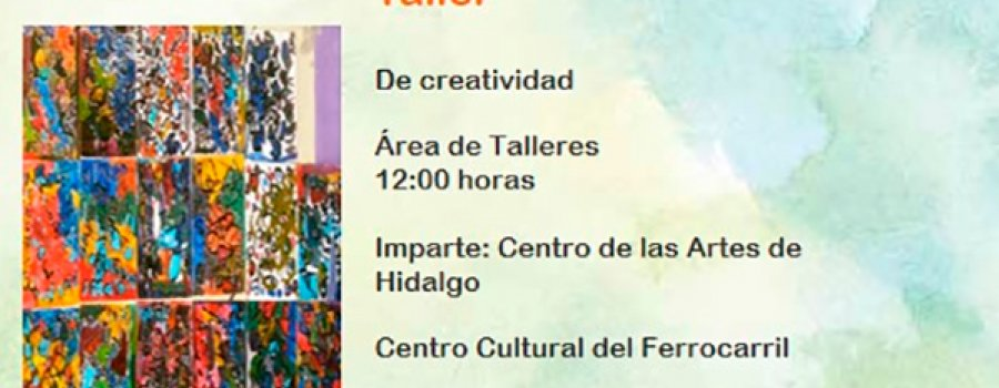 Creativity Workshop by the Center of the Arts of Hidalgo