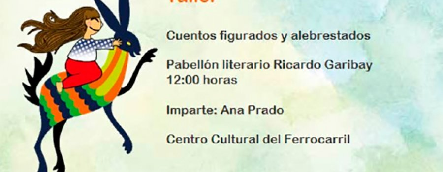 Workshop: Figurative and Reckless Tales. Ricardo Garibay Pavillion
