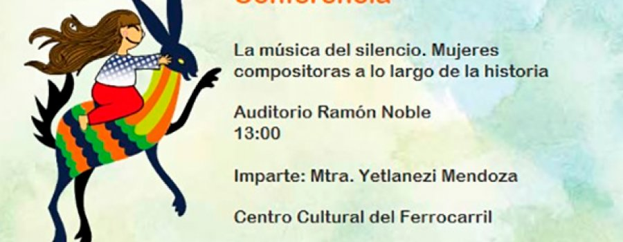 Lecture: The Music of Silence. Women Composers throughout History