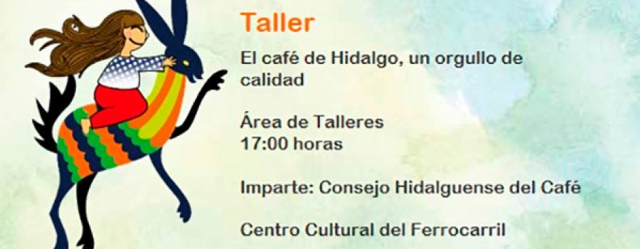 Workshop by the Coffee Council of Hidalgo: The Coffee of Hidalgo, a Pride of Quality