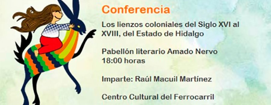 Lecture: The Colonial Paintings from the 16th to the 18th Centuries, of the State of Hidalgo