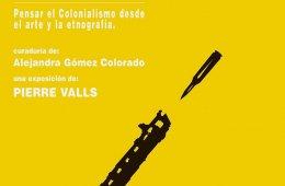 FNAB PM-43. Pensar el colonialismo desde el arte y la etn...