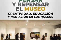 Formas de pensar y repensar el museo