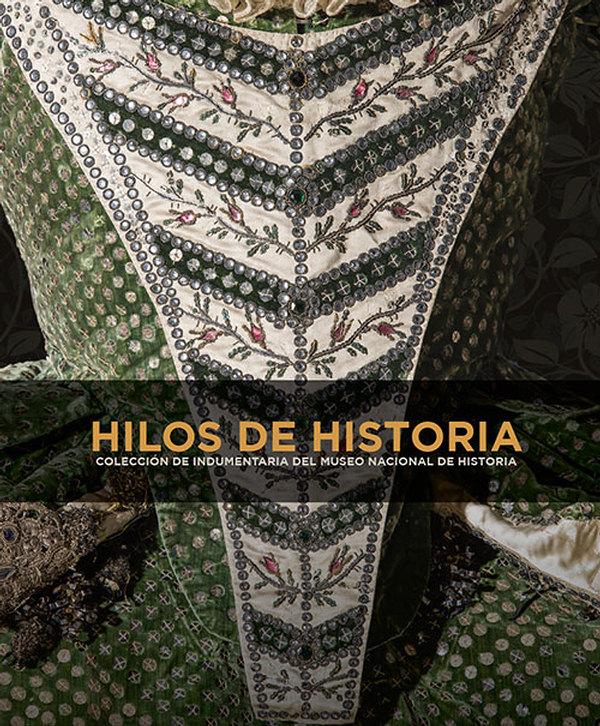 Hilos de historia. Colección de Indumentaria del Museo N...