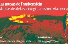 Las musas de Frankenstein.