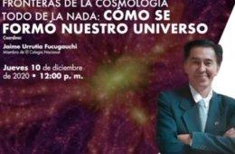 Fronteras de la cosmología. Todo de la nada: cómo se fo...