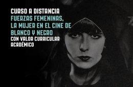Curso a distancia: Fuerzas femeninas, la mujer en el cine...