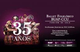 Gala de Aniversario: 35 años del Ballet Folklórico BUAP...