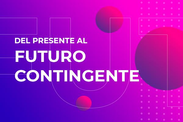 Del presente al futuro contingente: Sesión 1